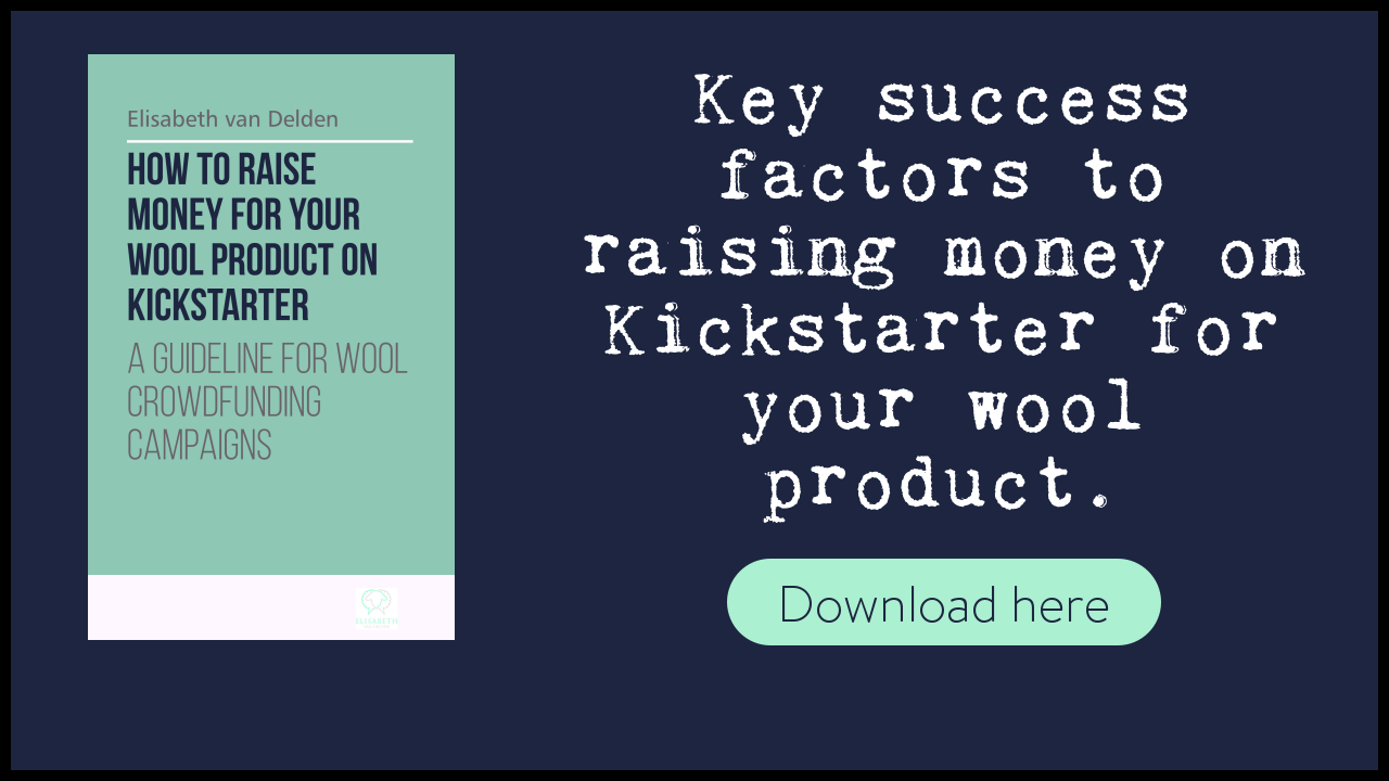 Free Guide by Elisabeth van Delden on How to raise money on Kickstarter for your Wool product