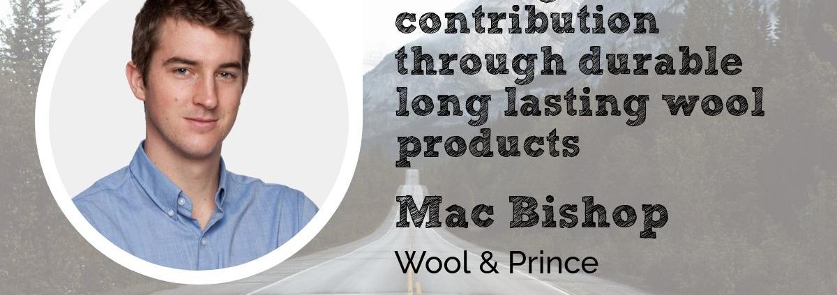Mac Bishop Wool & Prince Wool Academy Podcast 048